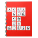 KEEP CALM AND DO SCIENCE  Notebooks