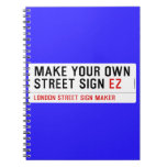 make your own street sign  Notebooks