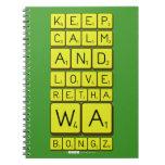 keep calm and love Retha wa Bongz  Notebooks