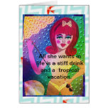 NOTECARD-ALL SHE WANTS IN LIFE IS A STIFF DRINK GREETING CARD