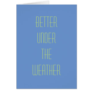 Notecard: Better Under The Weather Stationery Note Card