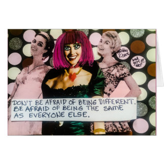 Notecard-don't be afraid of being different. card