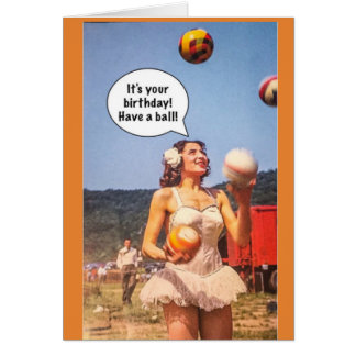 Notecard-It's your birthday. Have a ball. Card