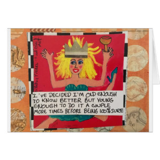 "NOTECARD-I'VE DECIDED I""M OLD ENOUGH TO KNOW BETTE CARD"