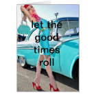 NOTECARD-LET THE GOOD TIMES ROLL CARD