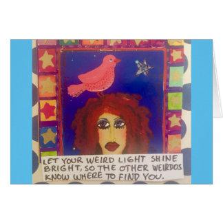 NOTECARD-LET YOUR WEIRD LIGHT SHINE CARD