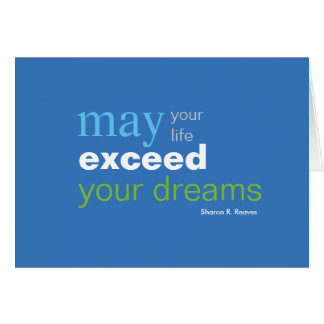 Notecard: May Your Life Exceed Your Dreams Card