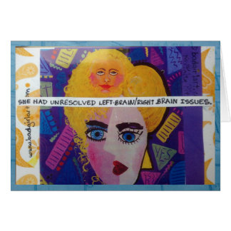NOTECARD-SHE HAD UNRESOLVED LEFT BRAIN/RIGHT BRAIN GREETING CARD