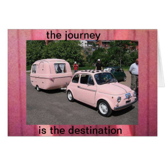 notecard-THE JOURNEY IS THE DESTINATION. Card