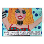 NOTECARD-THEY HARDLY EVERY ARREST OLD PEOPLE GREETING CARDS