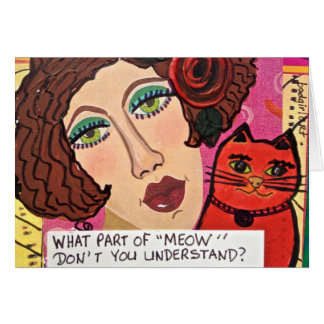 NOTECARD-WHAT PART OF MEOW DONT YOU UNDERSTAND CARD