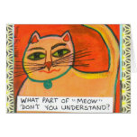 NOTECARD-WHAT PART OF MEOW DONT YOU UNDERSTAND STATIONERY NOTE CARD