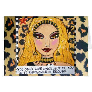 NOTECARD-YOU ONLY LIVE ONCE BUT IF YOU DO IT RIGHT CARD