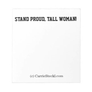 Notepad - Stand proud, tall woman!