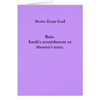 Notes from GodRain.Earth's nourishment orHeaven... Greeting Card