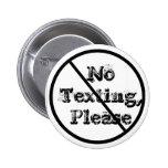 NoTexting,Please Pinback Button