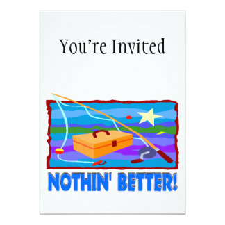 Nothin Better Than Fishing 5x7 Paper Invitation Card