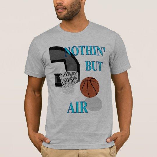 Nothin' but Air T-Shirt