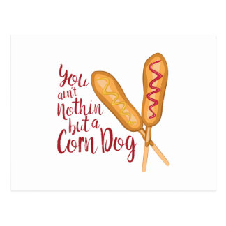 Nothin But Corn Dog Postcard