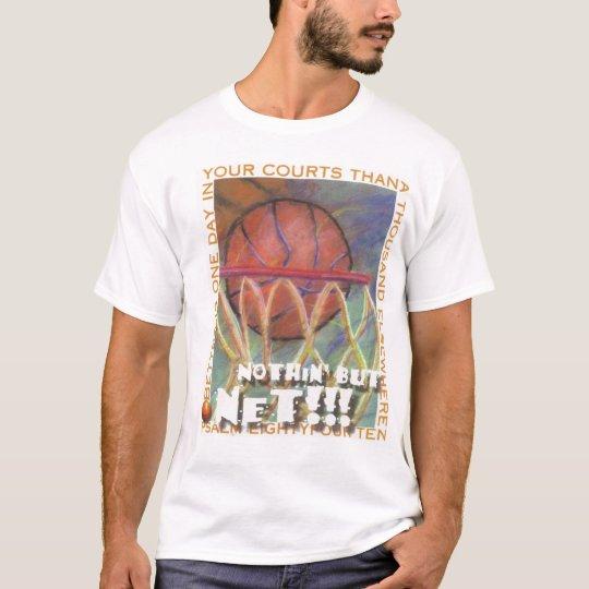 nothin but net!!! T-shirt