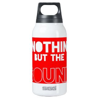 NOTHIN BUT THE SOUND 10 OZ INSULATED SIGG THERMOS WATER BOTTLE