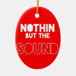 NOTHIN BUT THE SOUND CHRISTMAS TREE ORNAMENTS