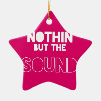 NOTHIN BUT THE SOUND Double-Sided STAR CERAMIC CHRISTMAS ORNAMENT