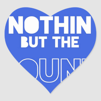 NOTHIN BUT THE SOUND HEART STICKER