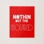 NOTHIN BUT THE SOUND JIGSAW PUZZLE