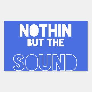 NOTHIN BUT THE SOUND RECTANGULAR STICKER