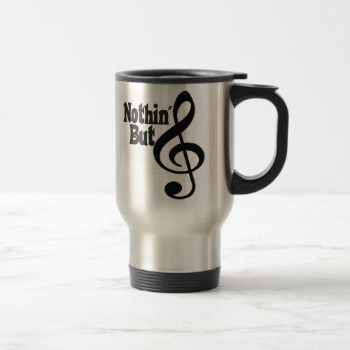 Nothin But Treble Travel Mug