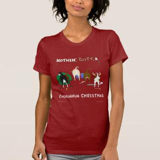 Nothin' Butt A Chihuahua Christmas Tee Shirts