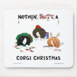 Nothin' Butt A Corgi Christmas Mouse Pad