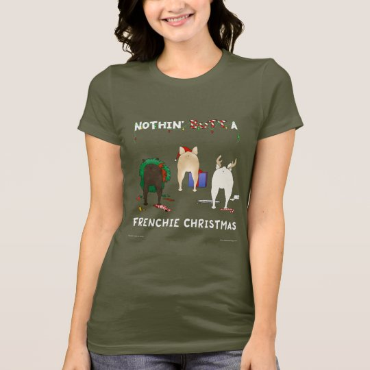 Nothin' Butt A Frenchie Christmas T-Shirt