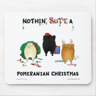 Nothin' Butt A Pomeranian Christmas Mouse Pads