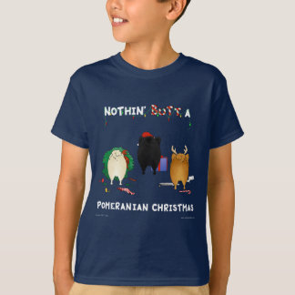 Nothin' Butt A Pomeranian Christmas T-Shirt
