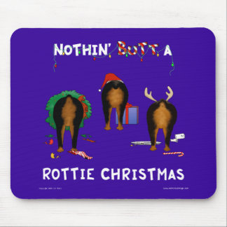 Nothin' Butt A Rottie Christmas Mousepad