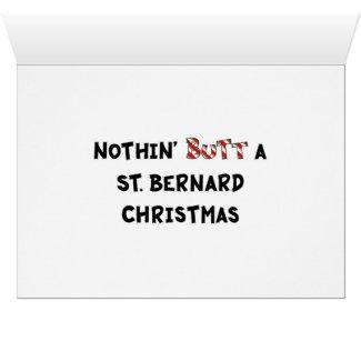 Nothin' Butt A St. Bernard Christmas Greeting Cards