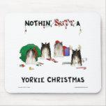 Nothin' Butt A Yorkie Christmas Mousepads