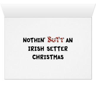 Nothin' Butt An Irish Setter Christmas Cards