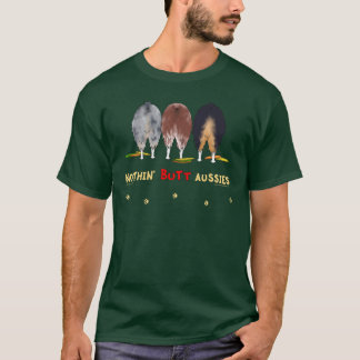 Nothin' Butt Aussies T-Shirt