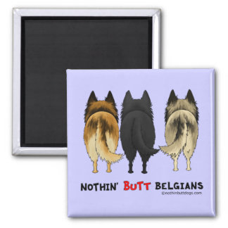 Nothin' Butt Belgians 2 Inch Square Magnet