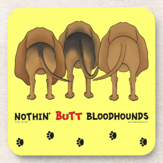 Nothin' Butt Bloodhounds Beverage Coaster