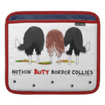 Nothin' Butt Border Collies Sleeves For iPads