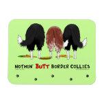 Nothin' Butt Border Collies Vinyl Magnet