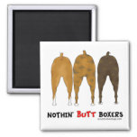 Nothin' Butt Boxers Magnet