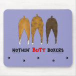 Nothin' Butt Boxers Mouse Pad