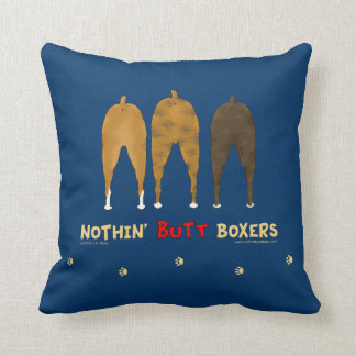 Nothin' Butt Boxers Throw Pillow