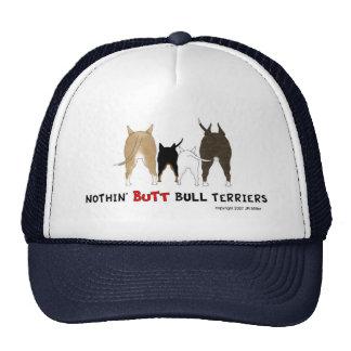 Nothin' Butt Bull Terriers Cap Trucker Hat