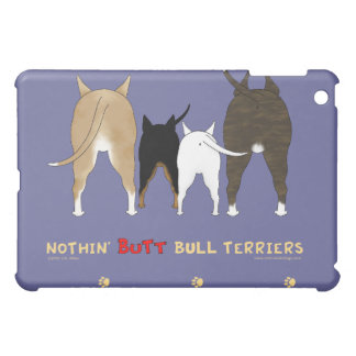 Nothin' Butt Bull Terriers Cover For The iPad Mini